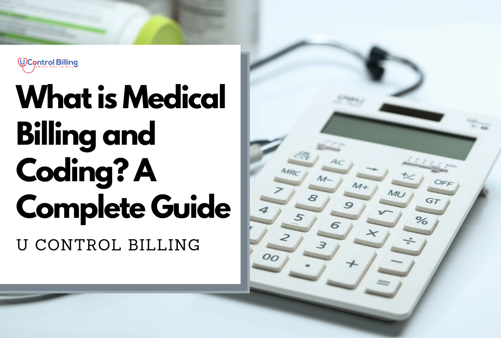 What is Medical Billing and Coding? A Complete Guide