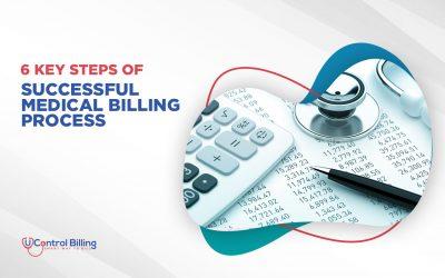 6 Key Steps of a Successful Medical Billing Process