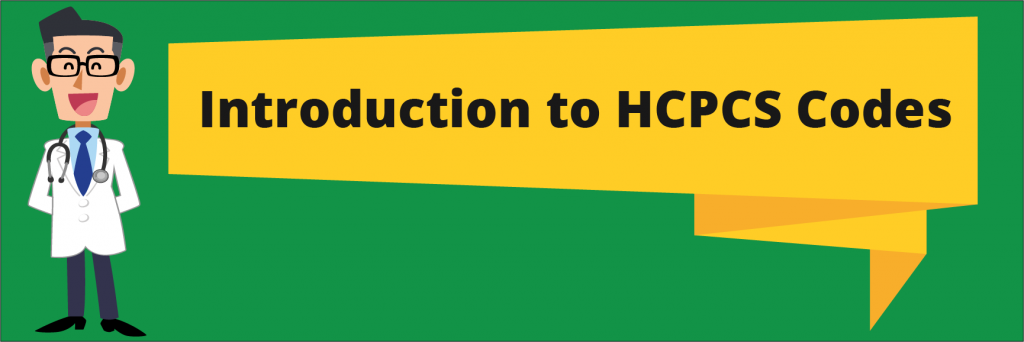 Introduction of HCPCS Codes